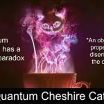 Scoperto lo Stregatto, il gatto del Cheshire quantistico