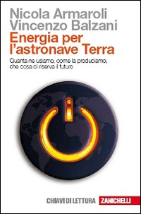 Armaroli Balzani. Energia per l'astronave Terra