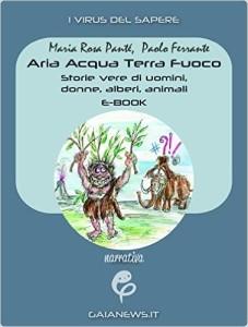 Ebook – Aria Acqua Terra Fuoco. Storie vere di uomini, donne, alberi, animali